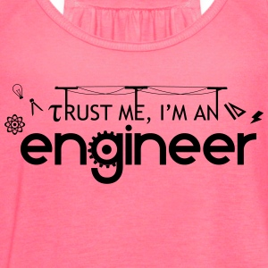 Trust me, i'm an engineer - Women's Flowy Tank Top by Bella