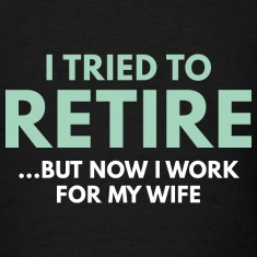I Tried To Retire