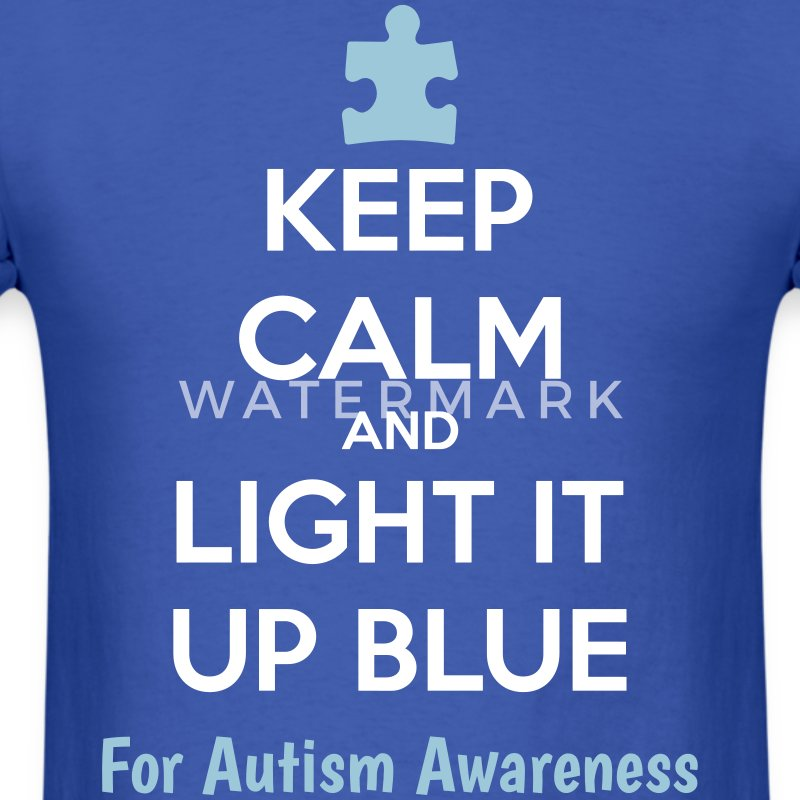 Keep Calm And Light It Up Blue For Autism Awarene T-Shirts - Men's T-Shirt