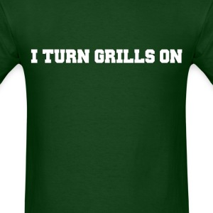 I turn grills on! (2) - Men's T-Shirt