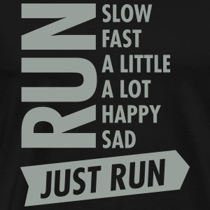 Just Run T-Shirts - Men's Premium T-Shirt