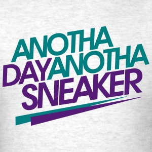 anotha day anotha sneaker T-Shirts - Men's T-Shirt