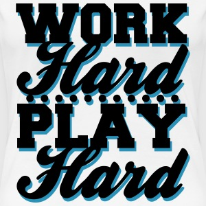 Work Hard Play Hard T-Shirts - Women's Premium T-Shirt