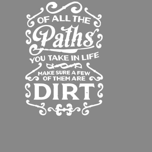 Of All the Paths you take in Life