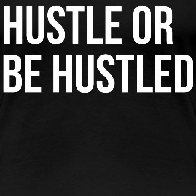 Women's Hustle or be Hustled