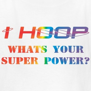 Hula Hoop - Dance – I hoop - Super Power Kids' Shirts - Kids' T-Shirt