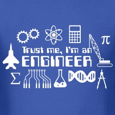 Trust Me I'm an Engineer T-Shirts