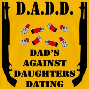 Dads Against Daughters Dating - Men's Premium T-Shirt
