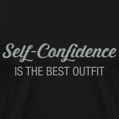 Self -Confidence Is The Best Outfit T-Shirts