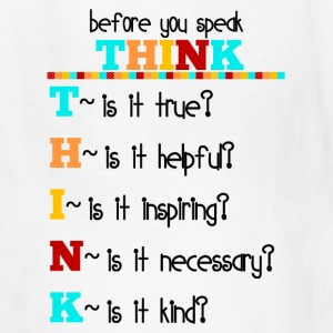 Before you speak, THINK - Kids' T-Shirt