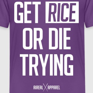 Get Rice or Die Trying Kids Tee Shirt by AiReal Ap - Kids' Premium T-Shirt