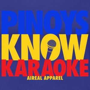 Pinoys Know Karaoke Womens Tee Shirt by AiReal App - Women's Premium T-Shirt