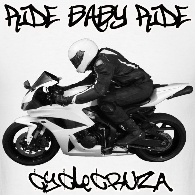 CycleCruza's Ride Baby Ride T-Shirt - All Colors!