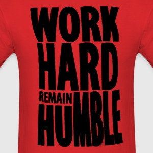 Work Hard Remain Humble 2 - Men's T-Shirt