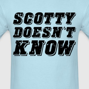 Scotty Doesn't Know (1) - Men's T-Shirt