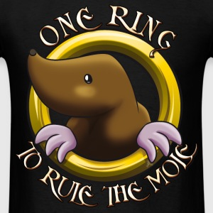 One Ring to rule the Mole T-Shirts - Men's T-Shirt