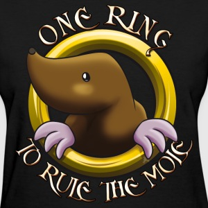 One Ring to rule the Mole Women's T-Shirts - Women's T-Shirt