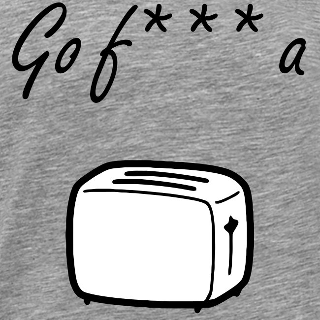 Go F*** a Toaster (more clean)