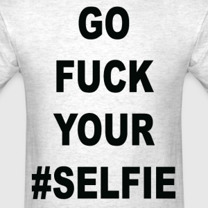 Go fuck your #selfie (1) - Men's T-Shirt