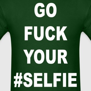 Go fuck your #selfie (2) - Men's T-Shirt