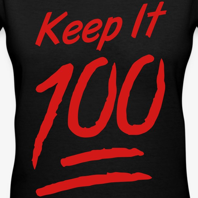 Keep It 100 Women's V-Neck T-Shirt