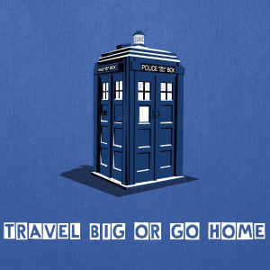 Tardis Travel Big or Go Home Tote Bag - Tote Bag