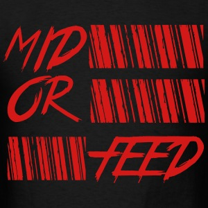 mid or feed - Men's T-Shirt