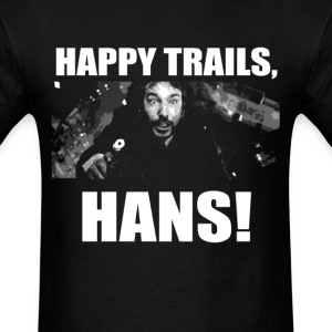 Happy Trails, Hans! (1) - Men's T-Shirt