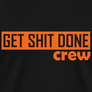 get_shit_done_crew T-Shirts - Men's Premium T-Shirt