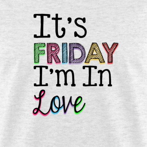 It's Friday I'm in Love