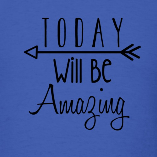 Today Will Be Amazing