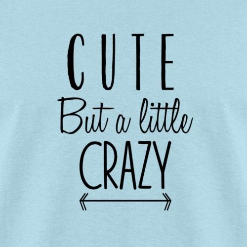 Cute but a Little Crazy