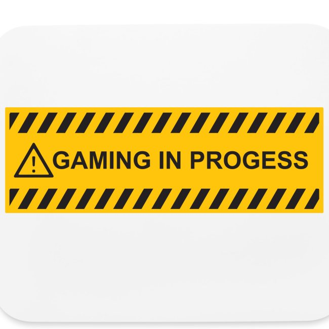 Gaming In Progress Warning Sign | Mouse pad Horizontal