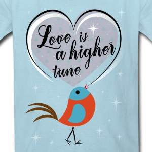 love is a higher tune - Kids' T-Shirt