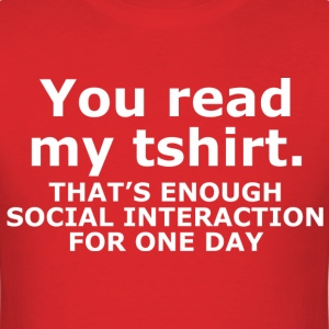 You read my tshirt - Men's T-Shirt