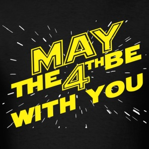 May the 4th be with you - Men's T-Shirt