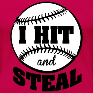I hit and steal - baseball Women's T-Shirts - Women's Premium T-Shirt