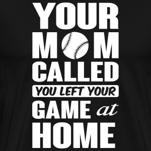 You left your game at home - baseball T-Shirts - Men's Premium T-Shirt