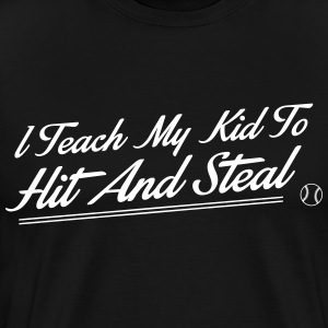 I teach my kid to hit and steal - baseball T-Shirts - Men's Premium T-Shirt
