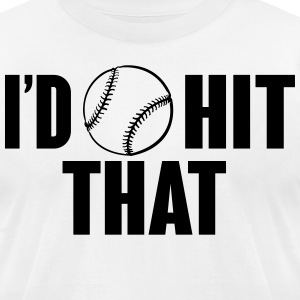 I'd hit that - baseball T-Shirts - Men's T-Shirt by American Apparel
