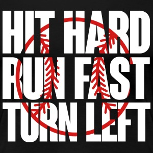 Hit hard run fast turn left - baseball Women's T-Shirts - Women's Premium T-Shirt