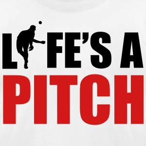Life's a pitch T-Shirts - Men's T-Shirt by American Apparel
