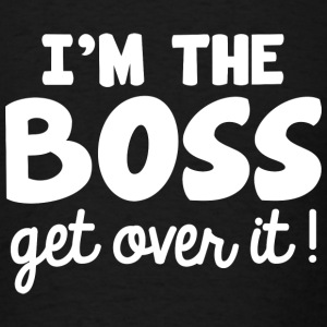 I'm The Boss - Men's T-Shirt