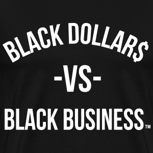 Black Dollars T-Shirt - Men's Premium T-Shirt