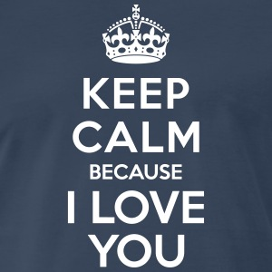 Keep calm I Love you T-Shirts - Men's Premium T-Shirt