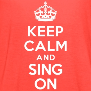 Keep calm and sing on Tanks - Women's Flowy Tank Top by Bella