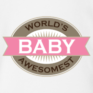 Design ~ Baby Girl one piece t-shirt (Worlds awesomest)