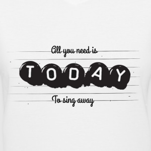 Sing Today - Women's V-Neck T-Shirt