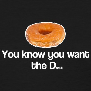 You Want the Donut Women's T-Shirts - Women's T-Shirt