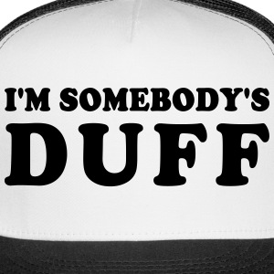 IM SOMEBODYS DUFF TRUCKER HAT - Trucker Cap